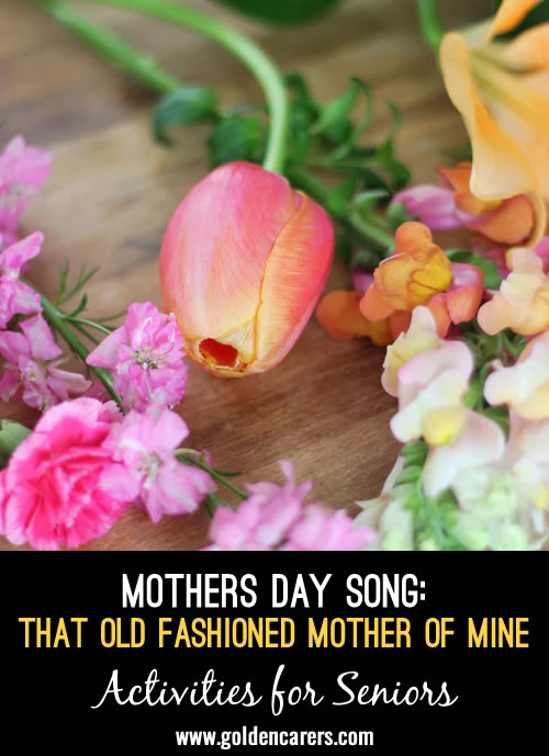 Mothers Day Song: That Old Fashioned Mother of Mine