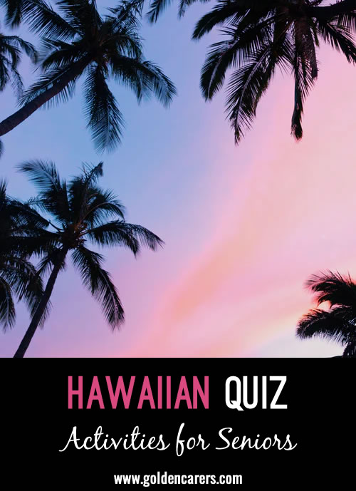 This is a fun quiz all about Hawaii!