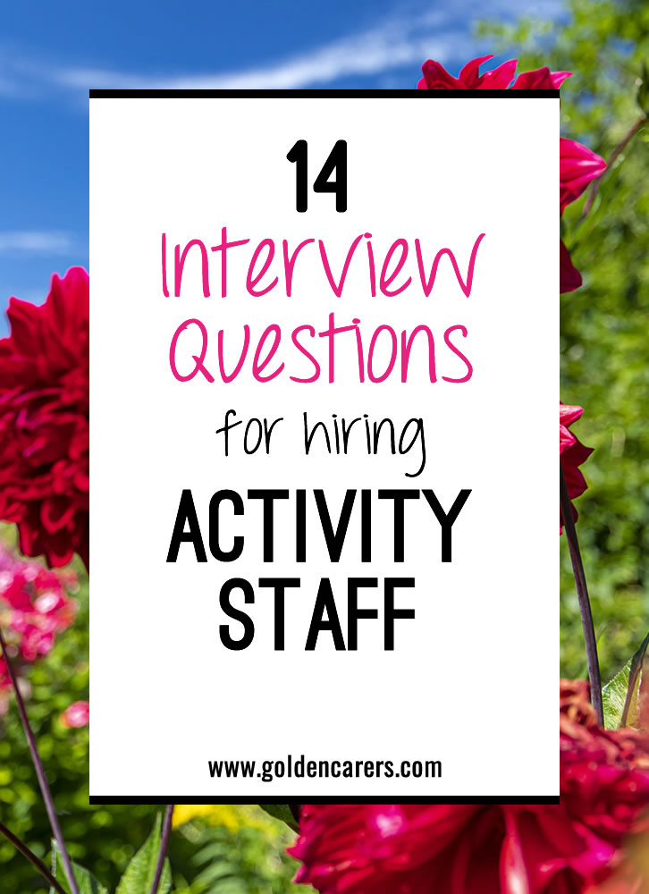 14 Interview Questions For Hiring Activity Staff