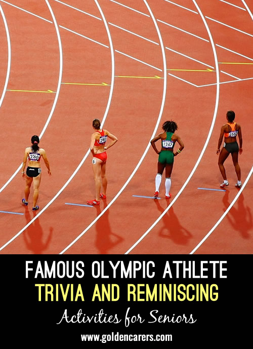 Get into the Olympic spirit by looking back on famous athletes with our trivia and reminiscing questions.