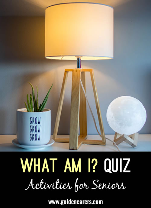 Each answer  will be an object or place  commonly found around the house. What am I?