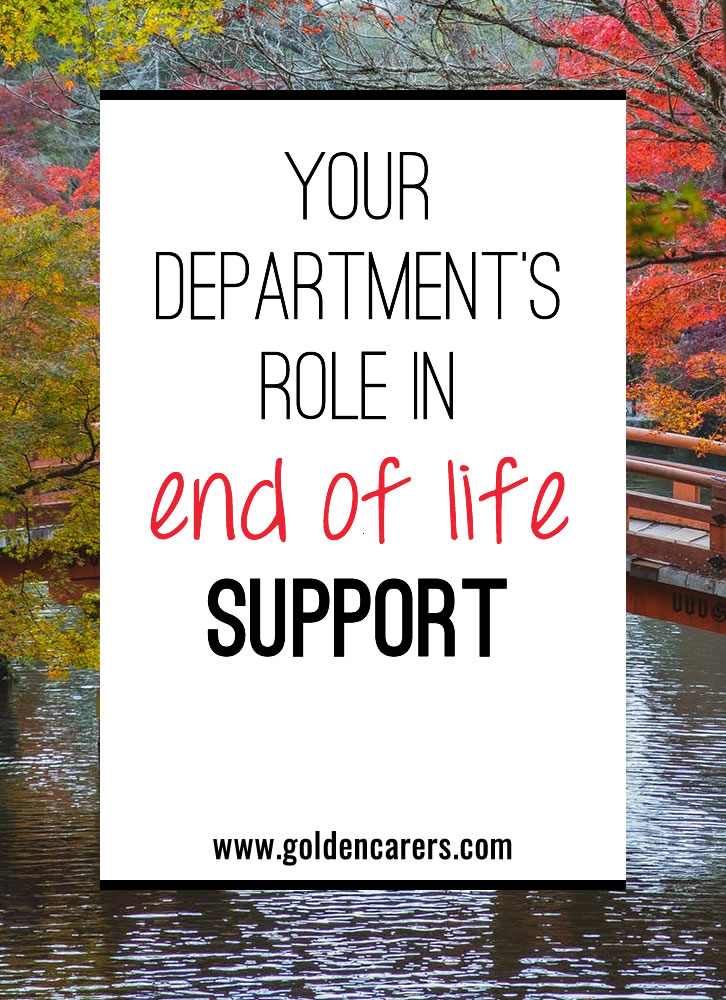 Many Activity Professionals are not sure what they can do to support end of life care. Here are some ideas to get your team started.