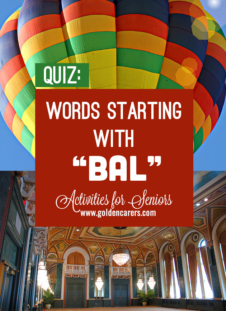 All the answers to this quiz start with the letter 'Bal...'