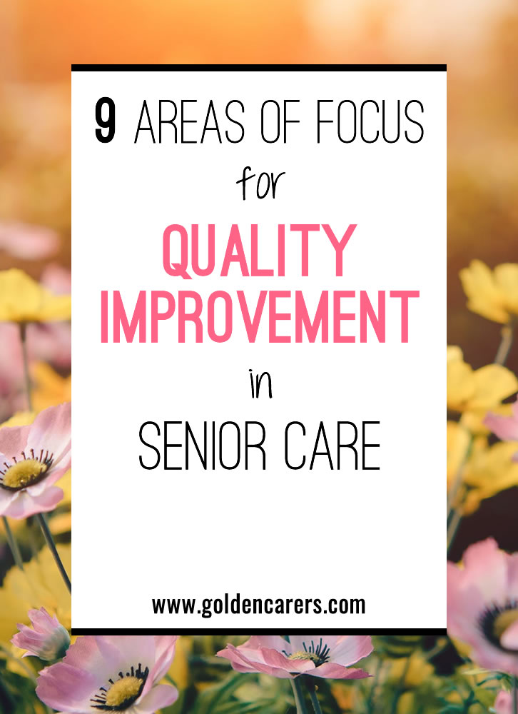 Quality Improvement can help you make the changes you need to make while addressing any concerns from teammates, residents, family members, or federal regulators.
