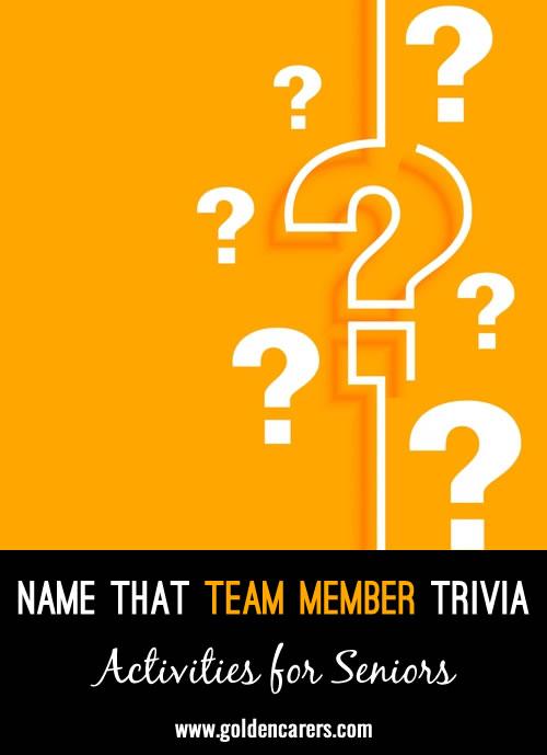 Name that Team Member Trivia