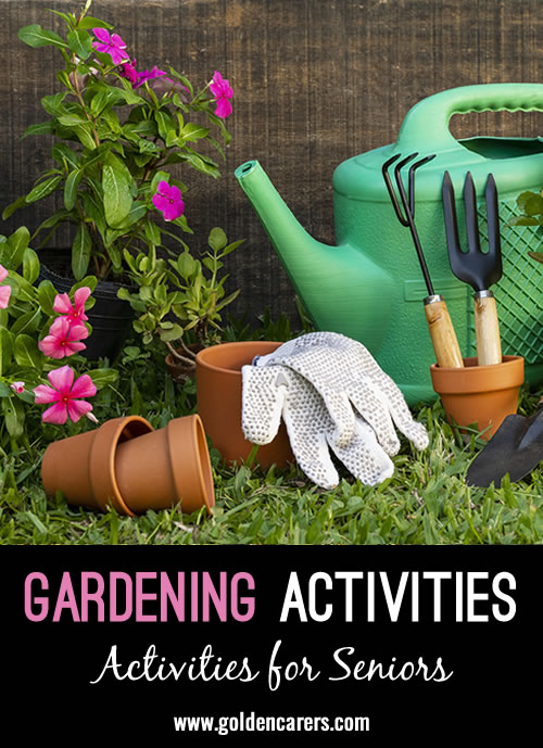 Gardening is a wonderful physical and emotional activity for seniors. It is an opportunity to reminisce about times gone by while reaping the benefits of sunshine, fresh air and gentle exercise.