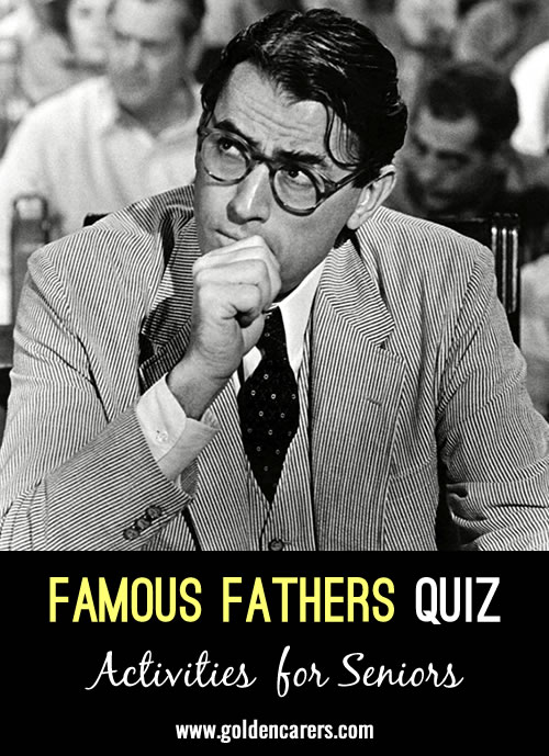 A quiz featuring famous fathers of yesteryear