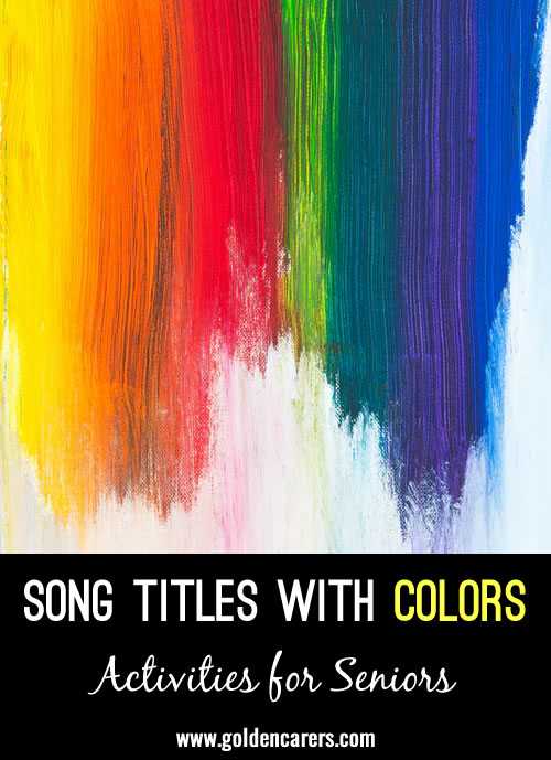 Songs with colours in them.  Fill the gap with the colour  missing from the song.