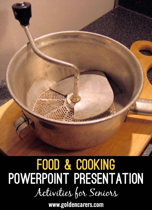 Here is a fun food and cooking PowerPoint presentation to reminisce with!