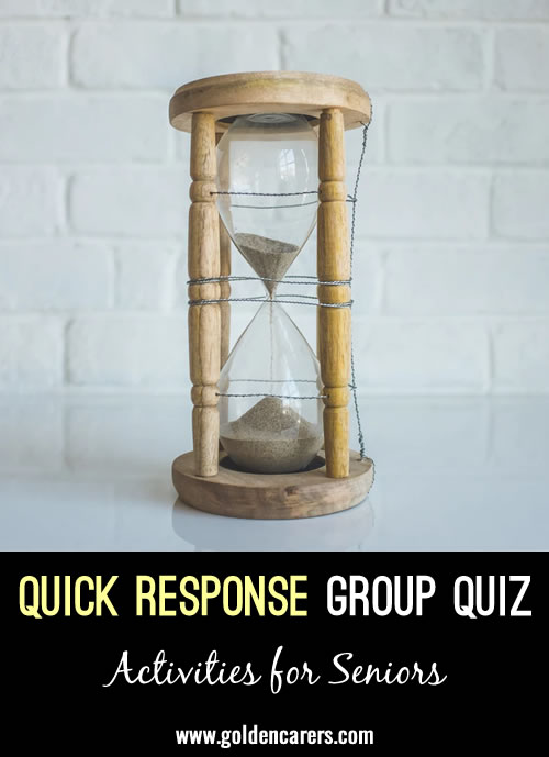 The following are one minute questions. Each category needs a quick response.  Provide pencil and paper to each group for recording their answers.