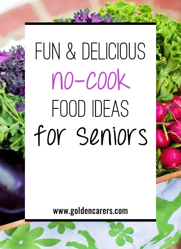 Fun & Delicious No-Cook Food Ideas for Seniors