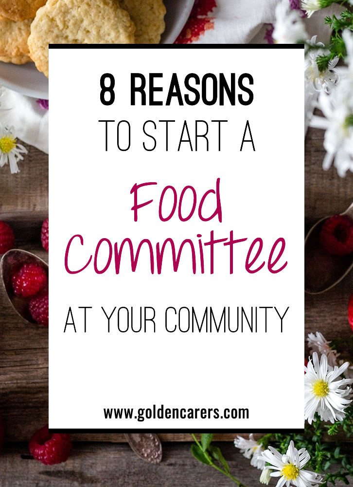 8 Reasons to Start a Food Committee at Your Community