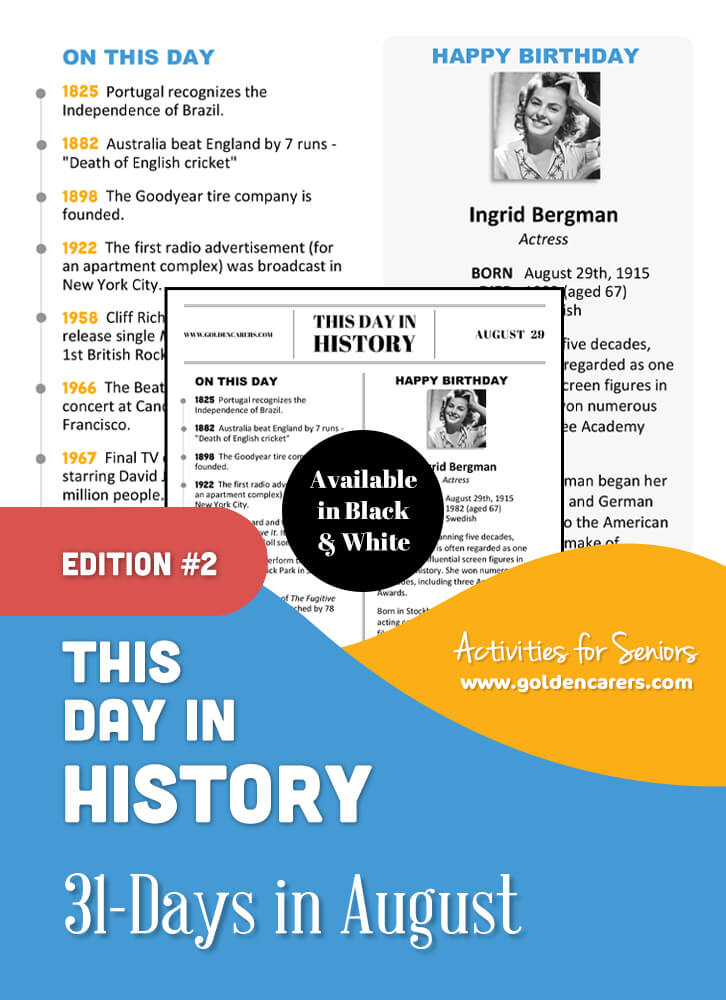 A reminiscing magazine for every day in August!  Enjoy a full page of information about every day of the year, including important historical events, short bios, jokes, quotes, and fun brain teasers.