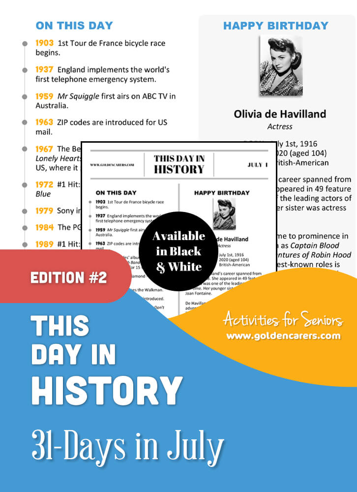 A reminiscing magazine for every day in July!  Enjoy a full page of information about every day of the year, including important historical events, short bios, jokes, quotes, and fun brain teasers.