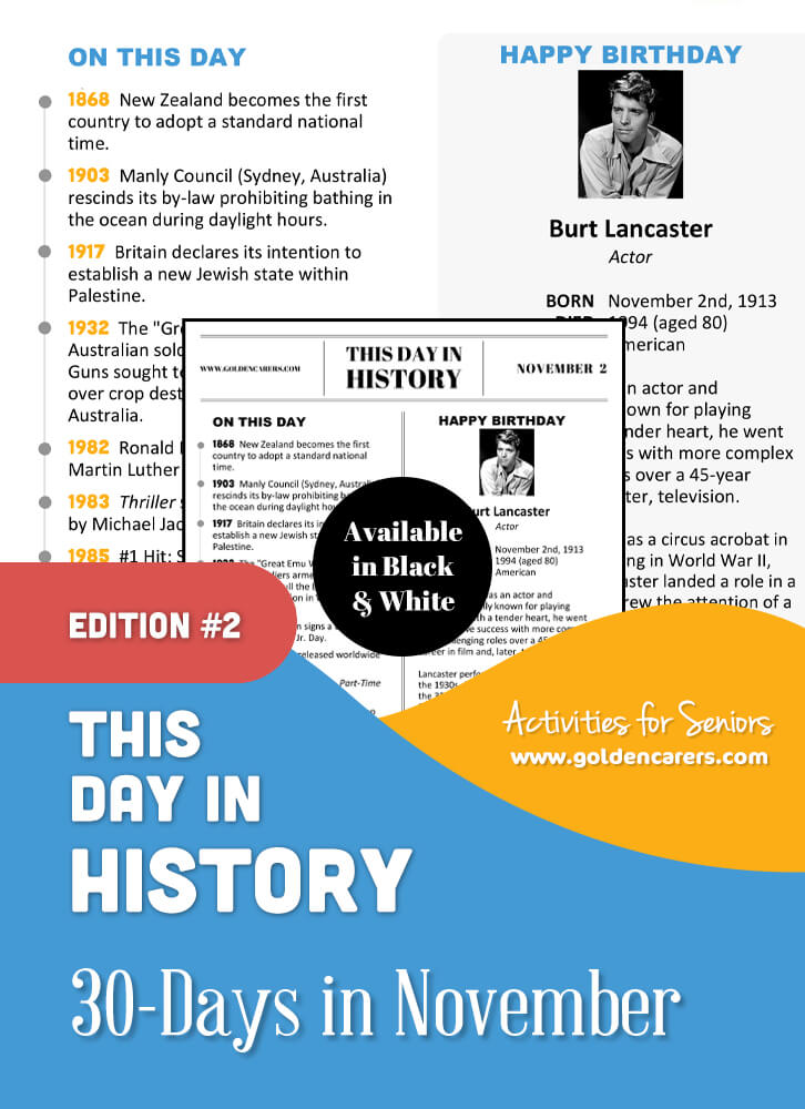 A reminiscing magazine for every day in November!  Enjoy a full page of information about every day of the year, including important historical events, short bios, jokes, quotes, and fun brain teasers.