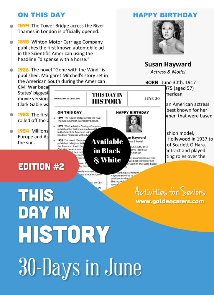 A reminiscing magazine for every day in June!  Enjoy a full page of information about every day of the year, including important historical events, short bios, jokes, quotes, and fun brain teasers.