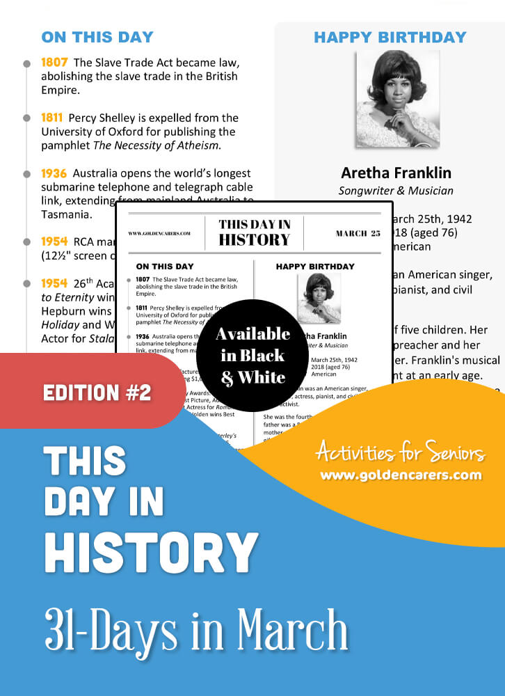 A reminiscing magazine for every day in March!  Enjoy a full page of information about every day of the year, including important historical events, short bios, jokes, quotes, and fun brain teasers.