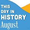 This Day In History For Seniors: August