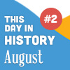 This Day in History for Seniors: August - 2nd Edition