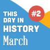 This Day in History for Seniors: March - 2nd Edition